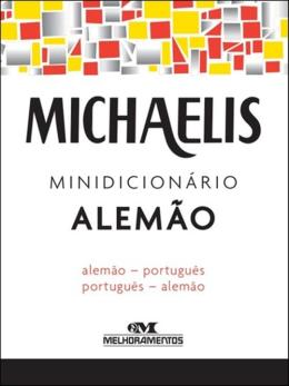 MICHAELIS MINIDICIONARIO ALEMAO - ALEMAO-PORTUGUES - PORTUGUES-ALEMAO