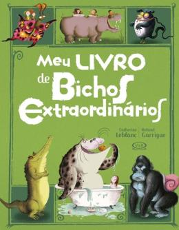 MEU LIVRO DE BICHOS EXTRAORDINARIOS