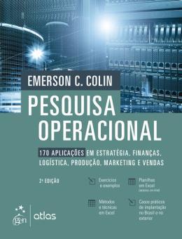 PESQUISA OPERACIONAL - 170 APLICACOES EM ESTRATEGIA, FINANCAS, LOGISTICA, PRODUCAO, MARKETING E VENDAS - 2ª ED