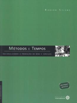 METODOS E TEMPOS - RACIONALIZANDO A PRODUCAO DE BENS E SERVICOS