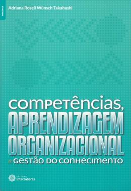 COMPETENCIAS, APRENDIZAGEM ORGANIZACIONAL E GESTAO DO CONHECIMENTO