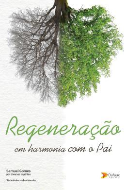 REGENERACAO: EM HARMONIA COM O PAI