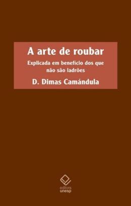 A ARTE DE ROUBAR
