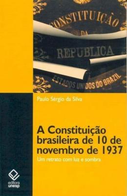 A CONSTITUICAO BRASILEIRA DE 10 DE NOVEMBRO DE 1937