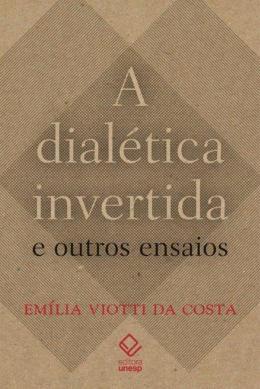 A DIALETICA INVERTIDA E OUTROS ENSAIOS