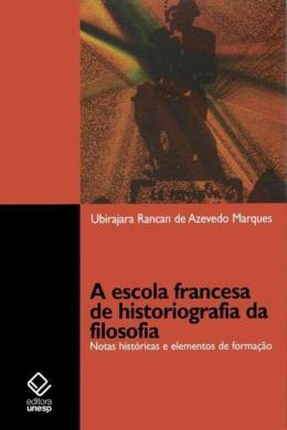 A ESCOLA FRANCESA DE HISTORIOGRAFIA DA FILOSOFIA