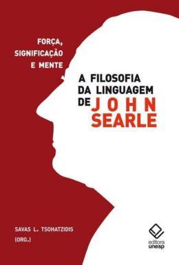 A FILOSOFIA DA LINGUAGEM DE JOHN SEARLE