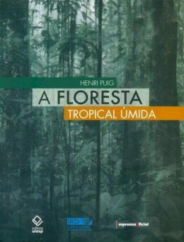 A FLORESTA TROPICAL UMIDA