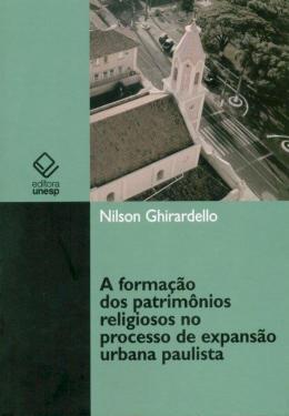 A FORMACAO DOS PATRIMONIOS RELIGIOSOS NO PROCESSO DE EXPANSAO URBANA PAULISTA (1850-1900)