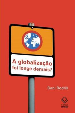 A GLOBALIZACAO FOI LONGE DEMAIS?
