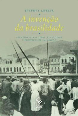 A INVENCAO DA BRASILIDADE