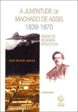 A JUVENTUDE DE MACHADO DE ASSIS 1839-1870