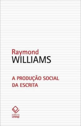 A PRODUCAO SOCIAL DA ESCRITA