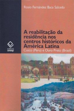 A REABILITACAO DA RESIDENCIA NO CENTRO HISTORICO DA AMERICA LATINA