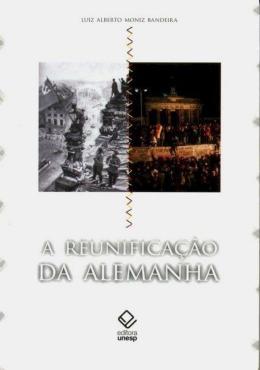 A REUNIFICACAO DA ALEMANHA