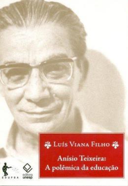 ANISIO TEIXEIRA: A POLEMICA DA EDUCACAO