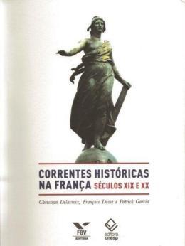 AS CORRENTES HISTORICAS NA FRANCA
