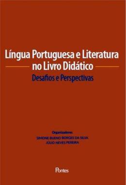 LINGUA PORTUGUESA E LITERATURA NO LIVRO DIDATICO - DESAFIOS E PERSPECTIVAS