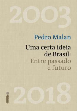 CERTA IDEIA DE BRASIL, UMA - ENTRE PASSADO E FUTURO