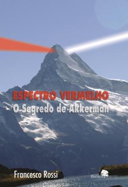 ESPECTRO VERMELHO - O SEGREDO DE AKKERMAN