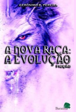 NOVA RACA, A - A EVOLUCAO
