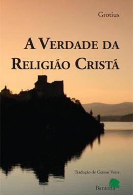 VERDADE DA RELIGIAO CRISTA, A