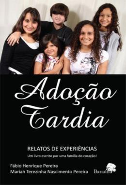 ADOCAO TARDIA - RELATOS DE EXPERIENCIAS