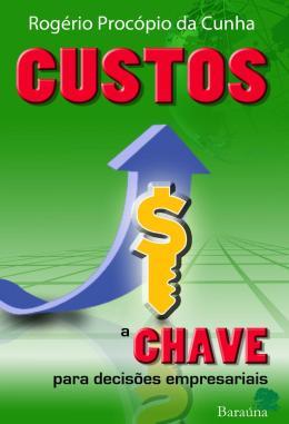 CUSTOS - A CHAVE PARA DECISOES EMPRESARIAIS