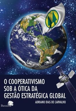 O COOPERATIVISMO SOB A OTICA DA GESTAO ESTRATEGICA GLOBAL