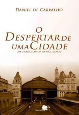 O DESPERTAR DE UMA CIDADE - UM GRANDE AMOR NUNCA MORRE!