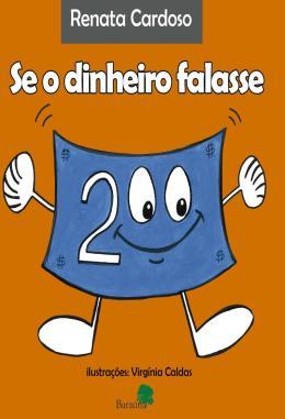SE O DINHEIRO FALASSE