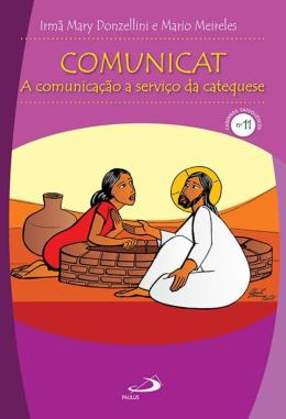 COMUNICAT - A COMUNICACAO A SERVICO DA CATEQUESE