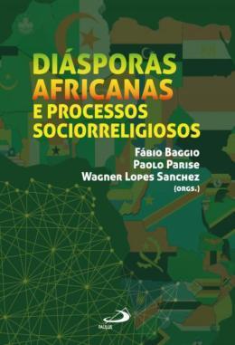 DIASPORAS AFRICANAS E PROCESSOS SOCIORRELIGIOSOS