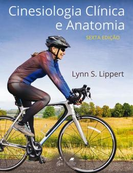 LIPPERT - CINESIOLOGIA CLINICA E ANATOMIA - 6ª ED