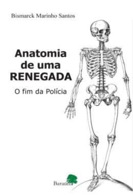 ANATOMIA DE UMA RENEGADA  - O FIM DA POLICIA