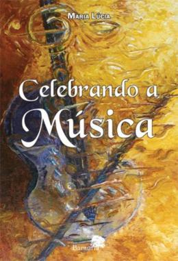 CELEBRANDO A MUSICA