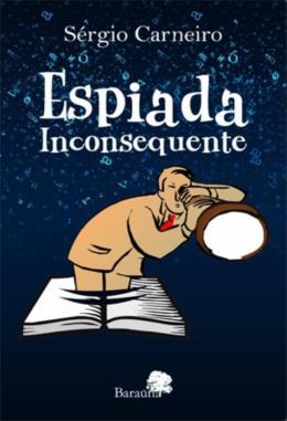 ESPIADA INCONSEQUENTE