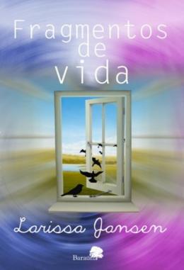 FRAGMENTOS DE VIDA - A SUA POESIA EM PESSOA