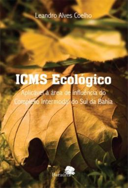 ICMS ECOLOGICO - APLICAVEL A AREA DE INFLUENCIA DO COMPLEXO INTERMODAL DO SUL DA BAHIA