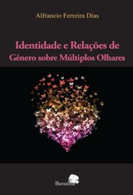 IDENTIDADE E RELACOES DE GENERO SOBRE MULTIPLOS OLHARES