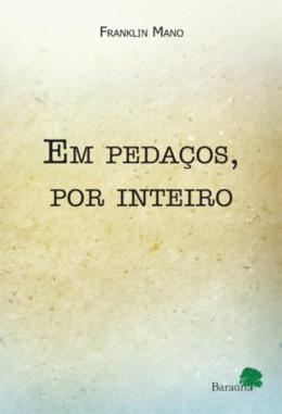 EM PEDACOS, POR INTEIRO
