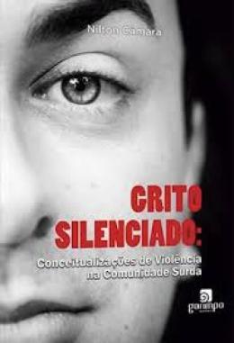 GRITO SILENCIADO - CONCEITUALIZACOES DE VIOLENCIA NA COMUNIDADE SURDA
