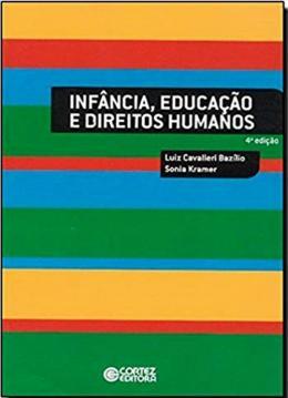 INFANCIA, EDUCACAO E DIREITOS HUMANOS - 4ª ED