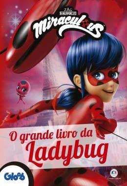 MIRACULOUS LADYBUG - O GRANDE LIVRO DA LADYBUG