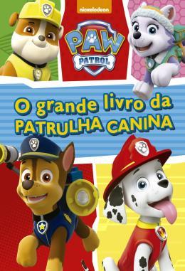 PATRULHA CANINA - O GRANDE LIVRO DA PATRULHA CANINA