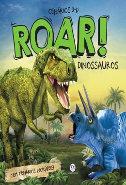 ROAR! DINOSSAUROS - COM CENARIOS INCRIVEIS