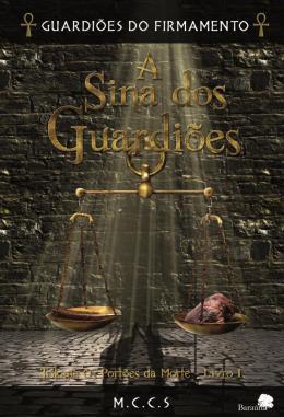 GUARDIOES DO FIRMAMENTO - VOLUME 1 - A SINA DOS GUARDIOES