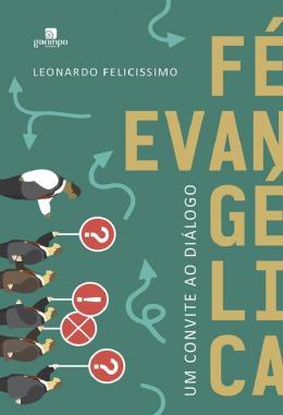 FE EVANGELICA - UM CONVITE AO DIALOGO