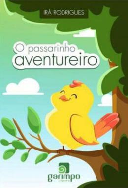 O PASSARINHO AVENTUREIRO
