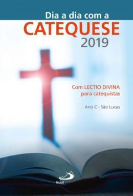 DIA A DIA COM A CATEQUESE 2019 - ANO C - SAO LUCAS